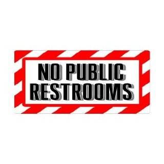 No Public Restrooms Sign   Alert Warning   Window Bumper Sticker