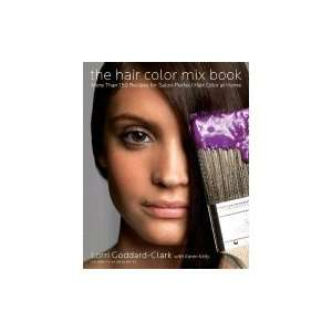 Hair Color Mix Book More Than 150 Recipes for Salon