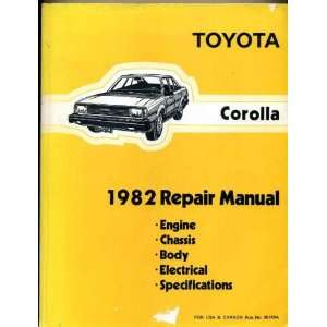 Toyota Corolla 1982 Repair Manual: Engine, Chassis, Body