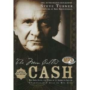 The Man Called Cash The Life, Love, And Faith of an