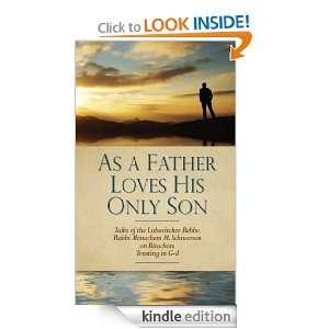 As A Father Loves His Only Son: Rabbi Menachem M. Schneerson, Rabbi