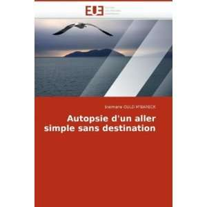 Autopsie dun aller simple sans destination (French