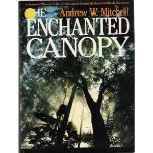 The Enchanted Canopy A Journey of Discovery to the Last
