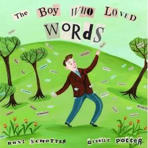 The Boy Who Loved Words (9780375836015): Roni Schotter