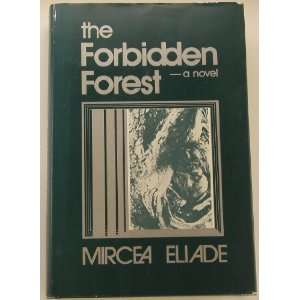 The Forbidden Forest (9780268009434): Mircea Eliade, Mac