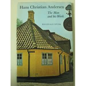Hans Christian Andersen The Man and his Work