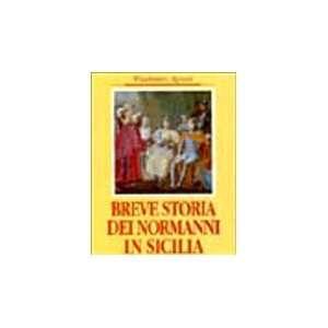 Breve storia dei Normanni in Sicilia (Siciliana) (Italian