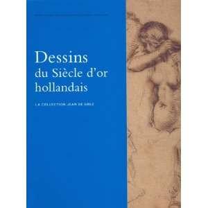 or Hollandais: La Collection Jean De Grez (9789053496381): Books