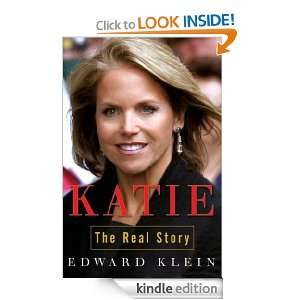 Katie: The Real Story: Edward Klein:  Kindle Store