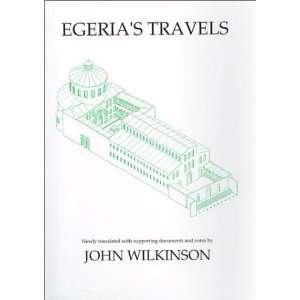 Egerias Travels (9780856687105): John Wilkinson: Books