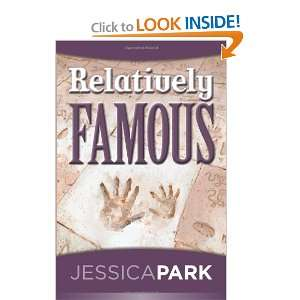 Relatively Famous (9781453645642) Jessica Park Books
