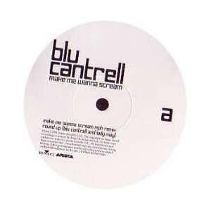 BLU CANTRELL / MAKE ME WANNA SCREAM BLU CANTRELL Music