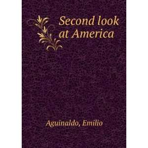 Second look at America: Emilio Aguinaldo: Books