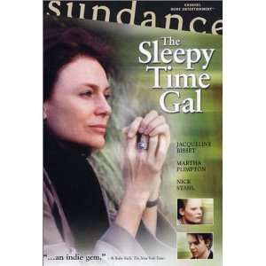 The Sleepy Time Gal [VHS] Jacqueline Bisset, Martha Plimpton