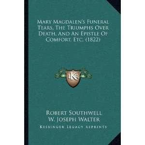 Etc. (1822) (9781164872375) Robert Southwell, W. Joseph Walter Books