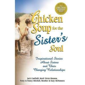 Chicken Soup for the Sisters Soul 101 Inspirational Stories about