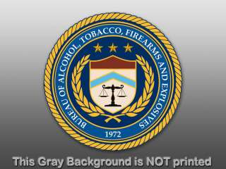 Round ATF Alcohol Tobacco Firearms Seal Sticker   decal